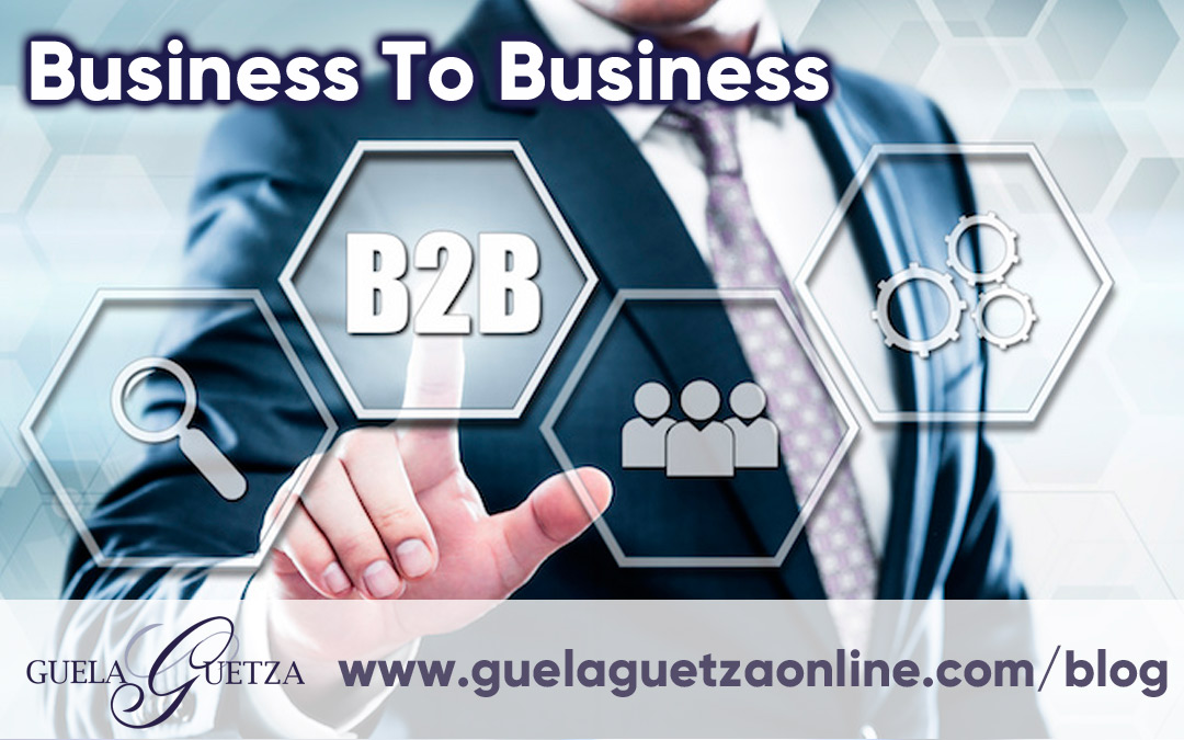 Business To Business B2B. Un modelo de negocios entre empresas.
