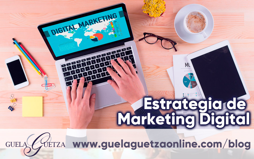 Pasos para crear una estrategia de Marketing Digital.