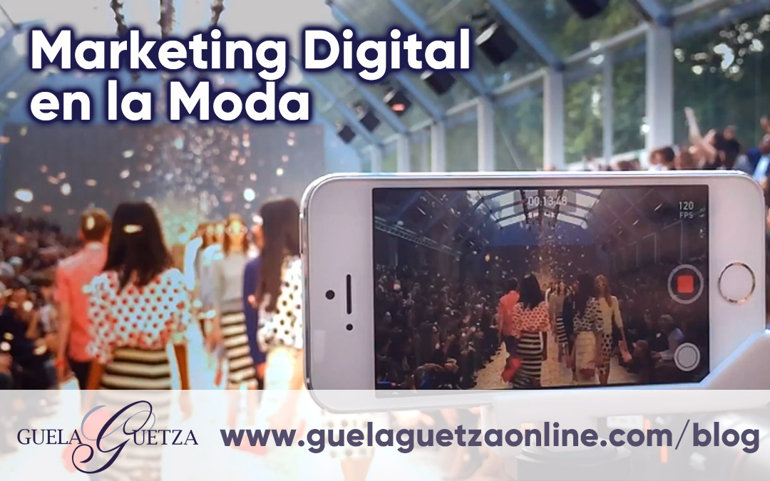 El Marketing Digital revoluciona la Moda