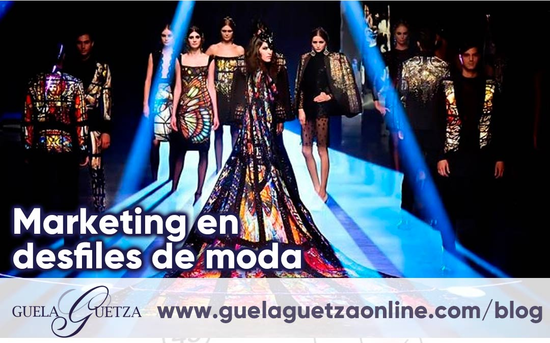 El marketing presente en los desfiles de moda