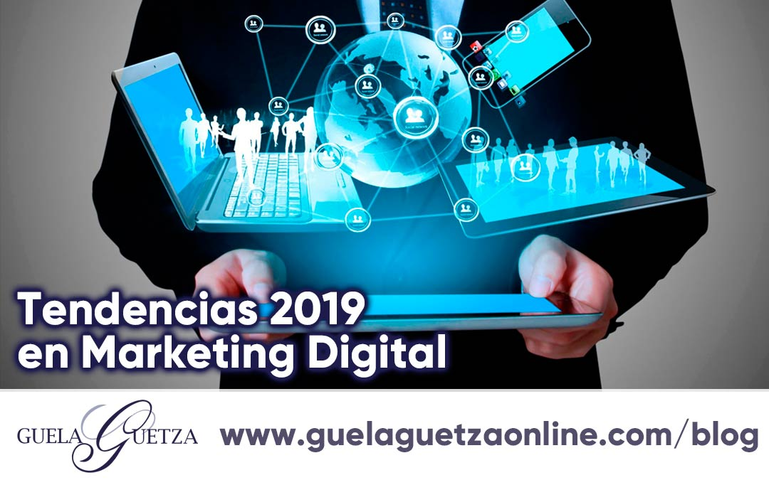Tendencias 2019 en Marketing Digital.