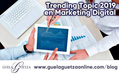 El TrendingTopic en Marketing Digital para este 2019.