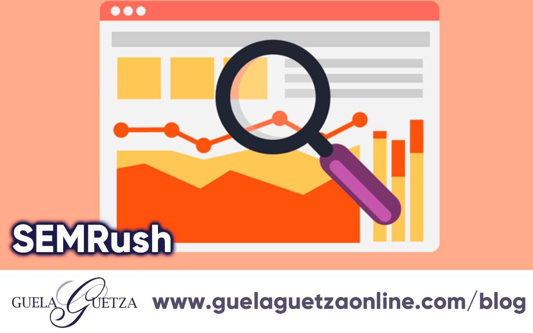 Potencia tu campaña de Marketing Digital con el SEMRush