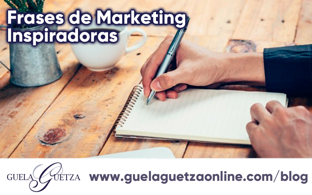 15 Frases Inspiradoras para el Marketing.