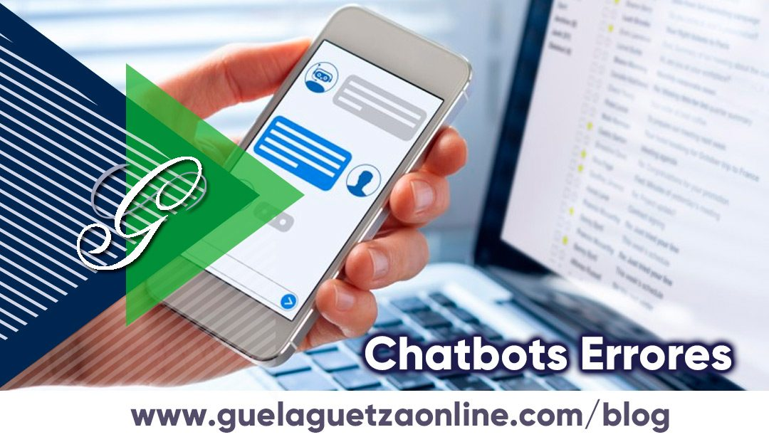 Errores en la aplicación de Chatbots dentro de tu estrategia de Marketing.