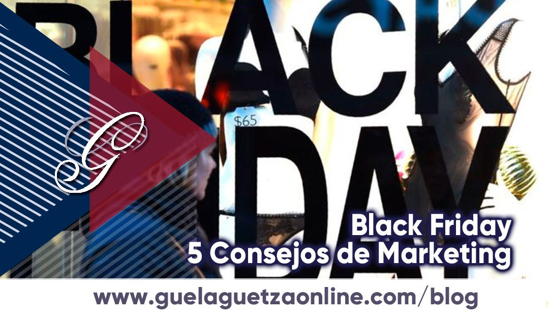 Black Friday. 5 Estrategias de Marketing para aplicar en este día.