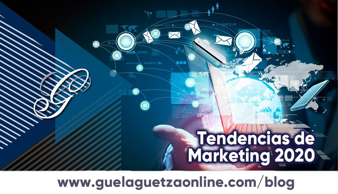 Tendencias de Marketing 2020.