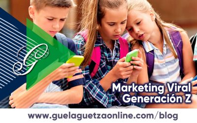 El marketing viral enfocado en la generación Z.