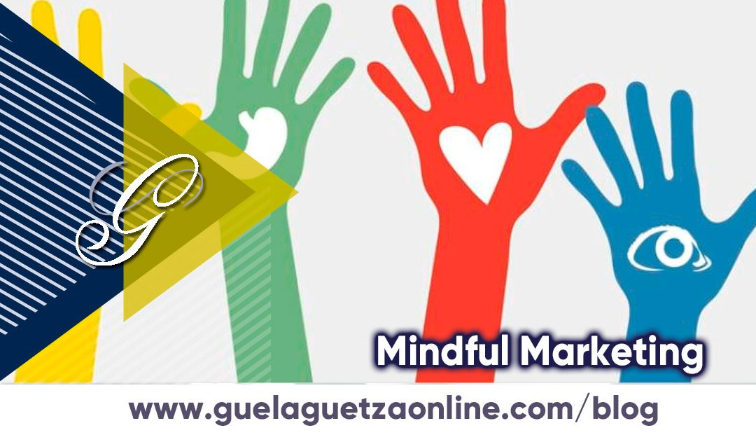 Mindful Marketing: Mantén tu marca en el presente.