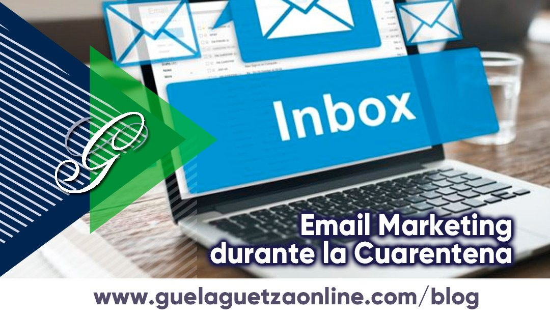 Email Marketing durante la Cuarentena