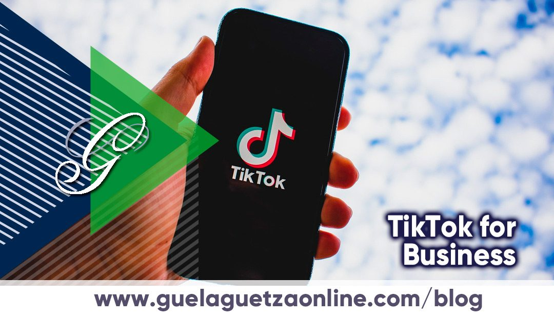 Tik Tok For Business: La herramienta para anunciantes.