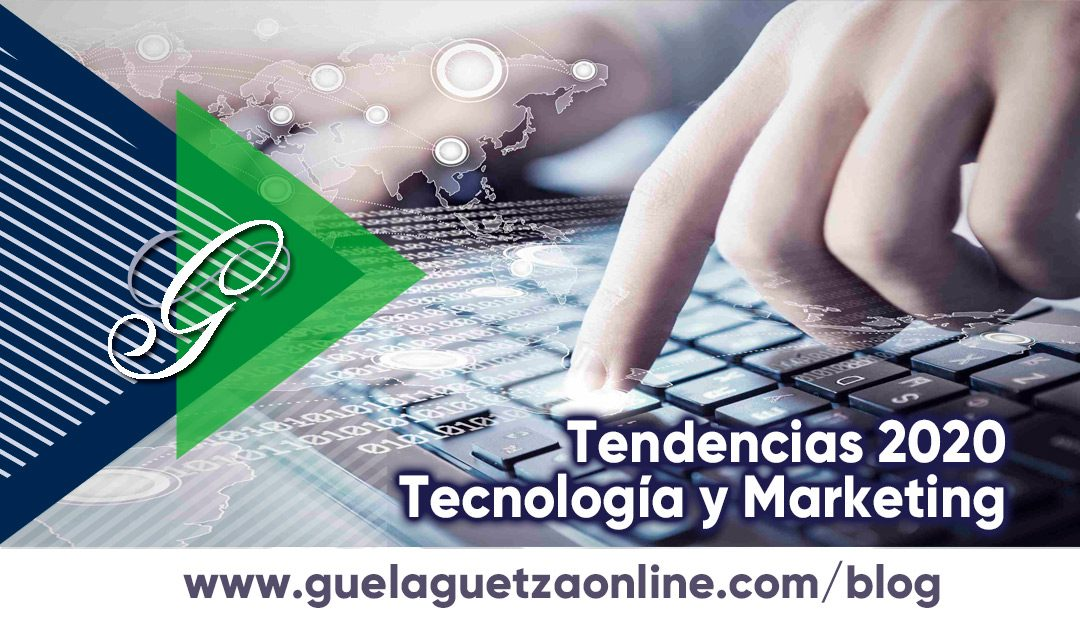 Las tendencias claves de la tecnología y el marketing 2020